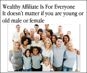 Wealthy Affiliate is for Everyone